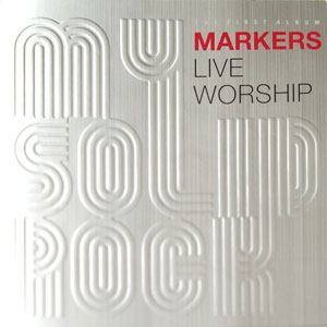 Markers Live Worship 2007